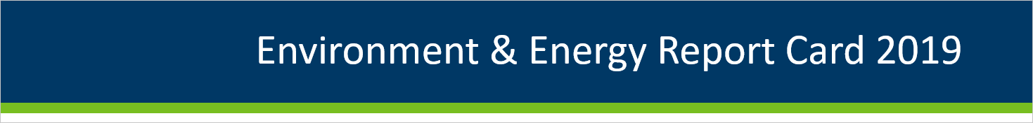 Environment & Energy Report Card 2019